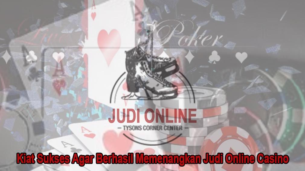 Judi Online Casino Kiat Sukses Agar Berhasil - Tysonscornericerink